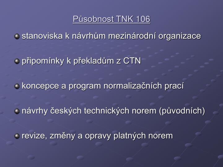 Působnost TNK 106