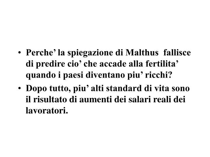 Perche' la spiegazione di Malthus  fallisce di predire cio' che accade alla fertilita' quando i paesi diventano piu' ricchi?