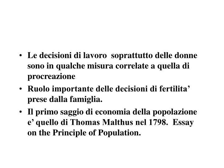 Le decisioni di lavoro  soprattutto delle donne sono in qualche misura correlate a quella di procreazione