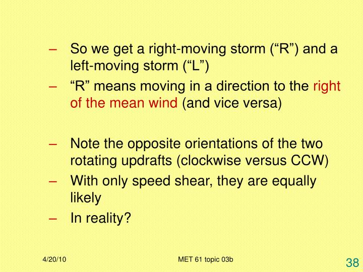 "So we get a right-moving storm (""R"") and a left-moving storm (""L"")"
