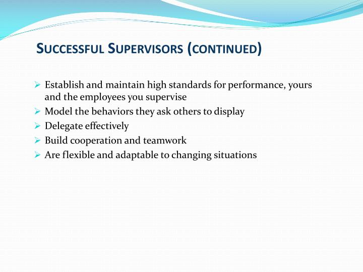 Successful Supervisors (continued)