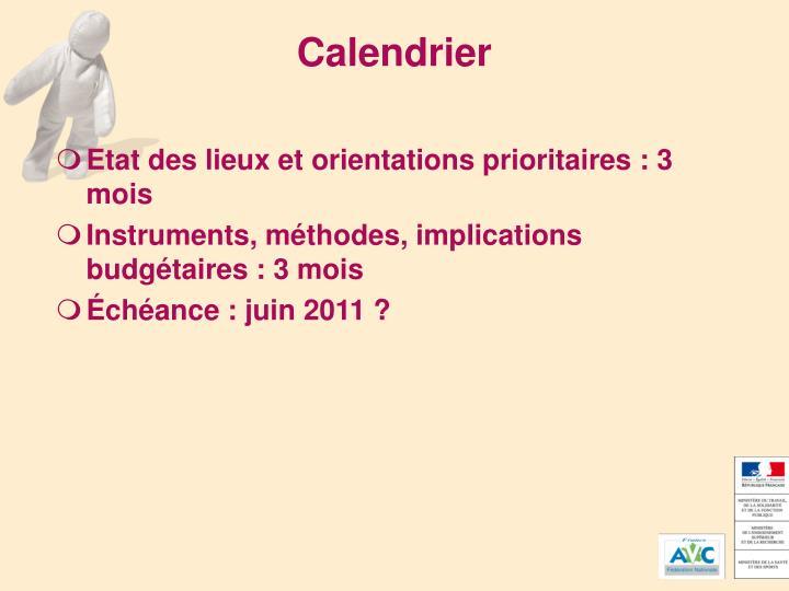 Etat des lieux et orientations prioritaires : 3 mois