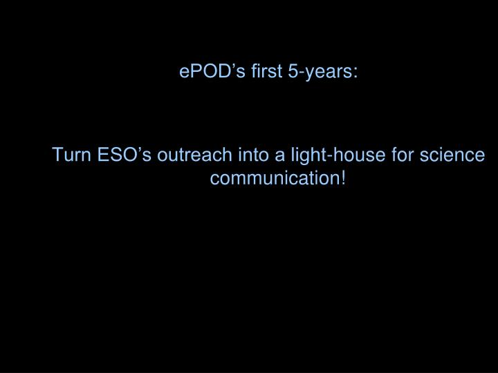 EPOD's first 5-years: