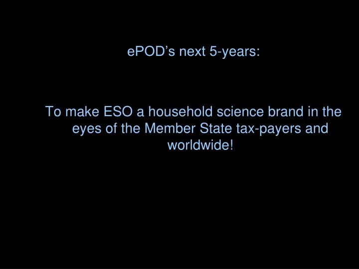ePOD's next 5-years:
