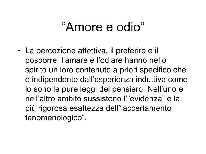 """Amore e odio"""