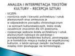 analiza i interpretacja tekst w kultury recepcja sztuki1