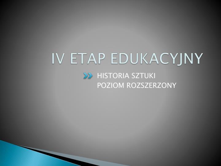 IV ETAP EDUKACYJNY