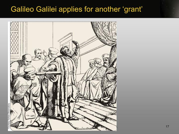 Galileo Galilei applies for another 'grant'