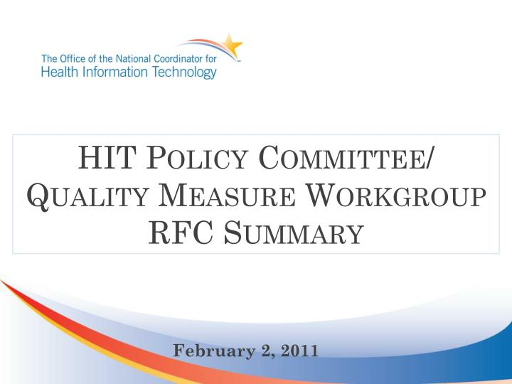 HIT Policy Committee/ Quality Measure Workgroup  RFC Summary
