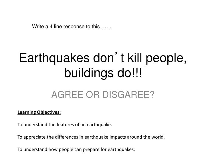 Earthquakes don t kill people buildings do