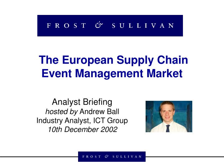 Analyst briefing hosted by andrew ball industry analyst ict group 10th december 2002