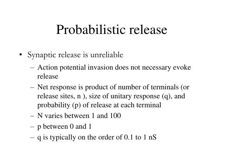 Probabilistic release