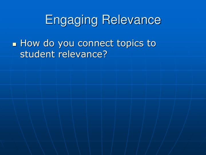 Engaging Relevance