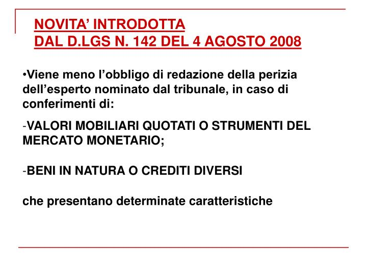 NOVITA' INTRODOTTA                              DAL D.LGS N. 142 DEL 4 AGOSTO 2008
