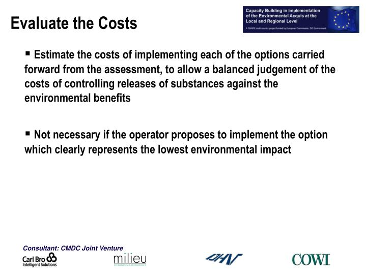 Evaluate the Costs