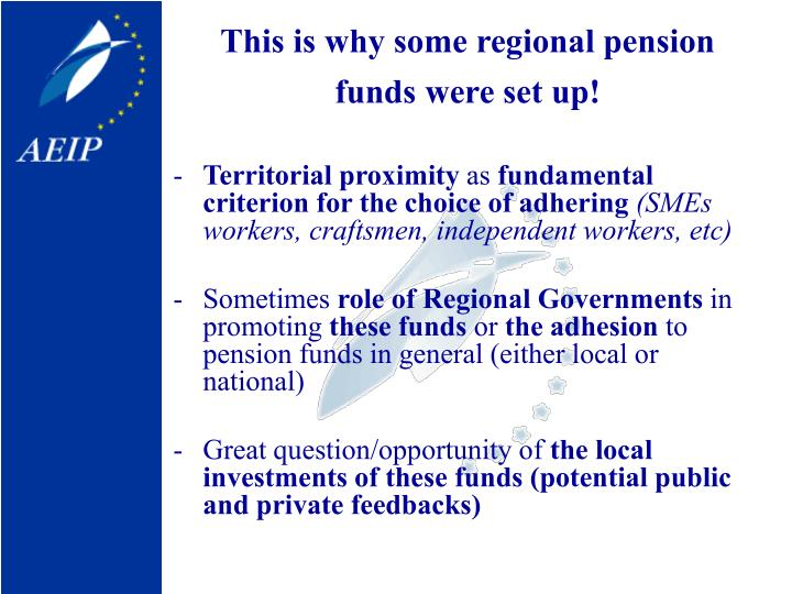 This is why some regional pension funds were set up!