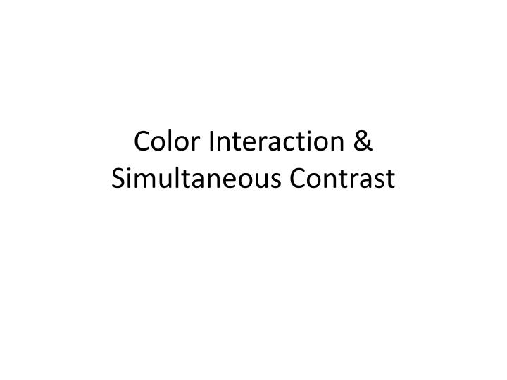 Color Interaction &