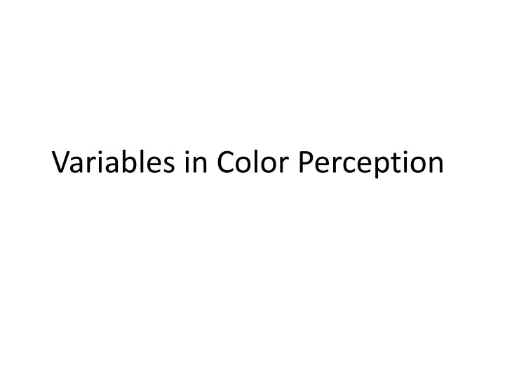 Variables in Color Perception