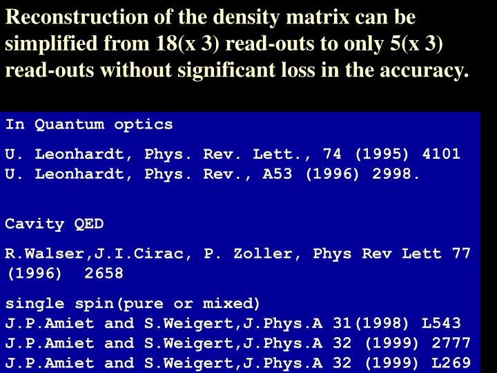 Reconstruction of the density matrix can be simplified from 18(x 3) read-outs to only 5(x 3) read-outs without significant loss in the accuracy.