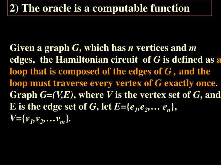 2) The oracle is a computable function