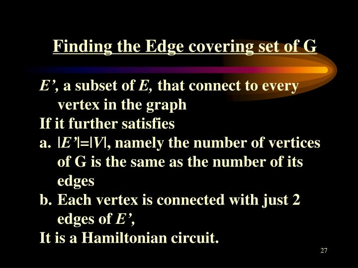 Finding the Edge covering set of G