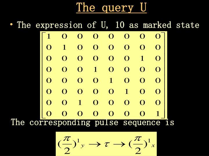 The query U