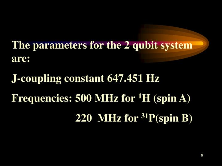 The parameters for the 2 qubit system are:
