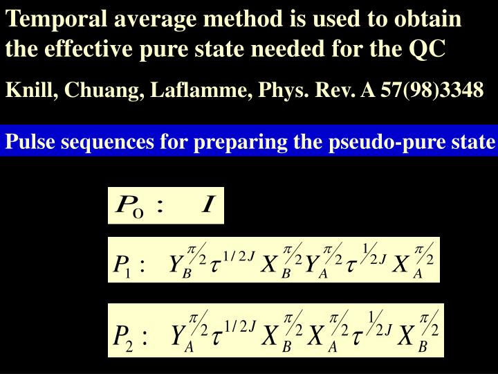 Temporal average method is used to obtain the effective pure state needed for the QC