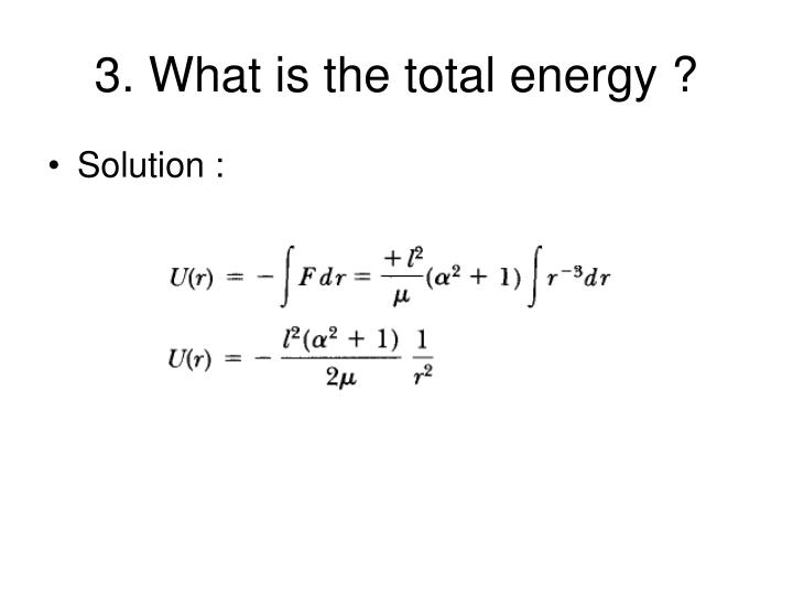 3. What is the total energy ?