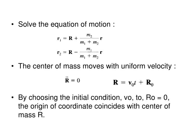 Solve the equation of motion :