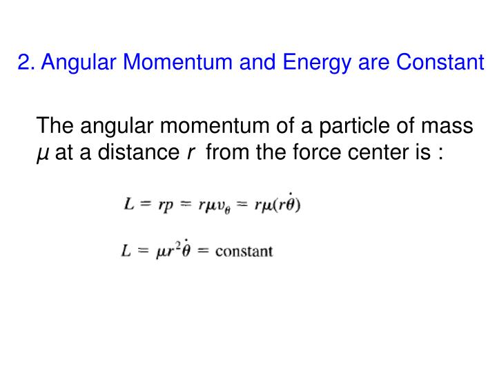 2. Angular Momentum and Energy are Constant