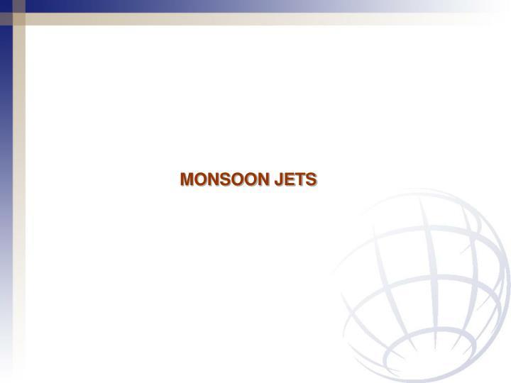 MONSOON JETS