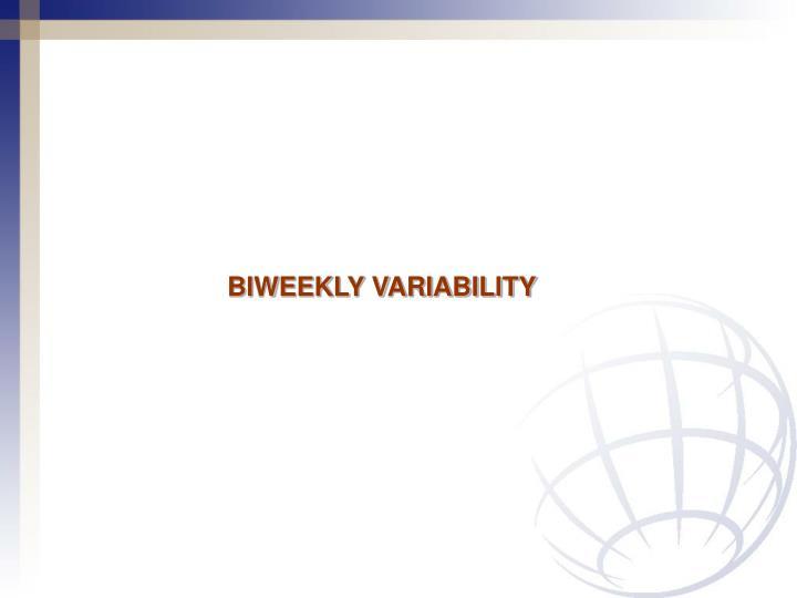 BIWEEKLY VARIABILITY