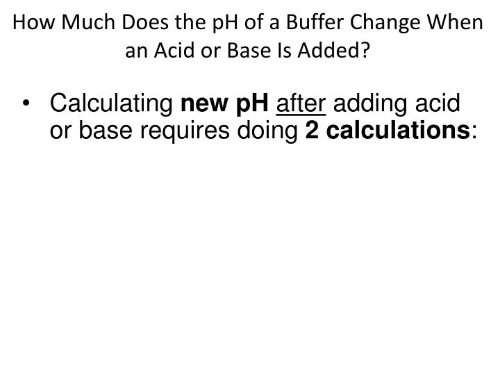 How Much Does the pH of a Buffer Change When an Acid or Base Is Added?