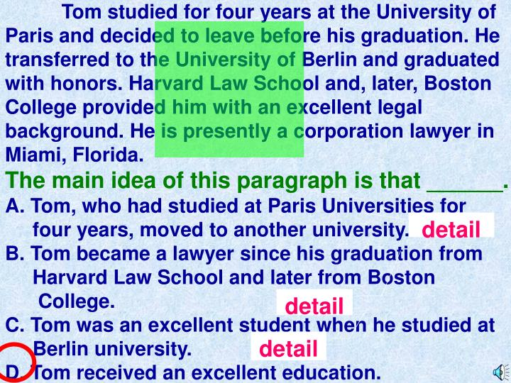 Tom studied for four years at the University of Paris and decided to leave before his graduation. He transferred to the University of Berlin and graduated with honors. Harvard Law School and, later, Boston College provided him with an excellent legal background. He is presently a corporation lawyer in Miami, Florida.
