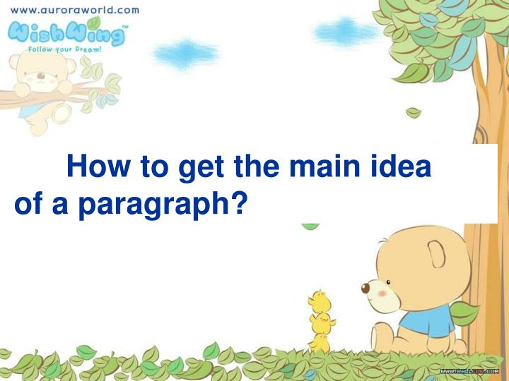 How to get the main idea