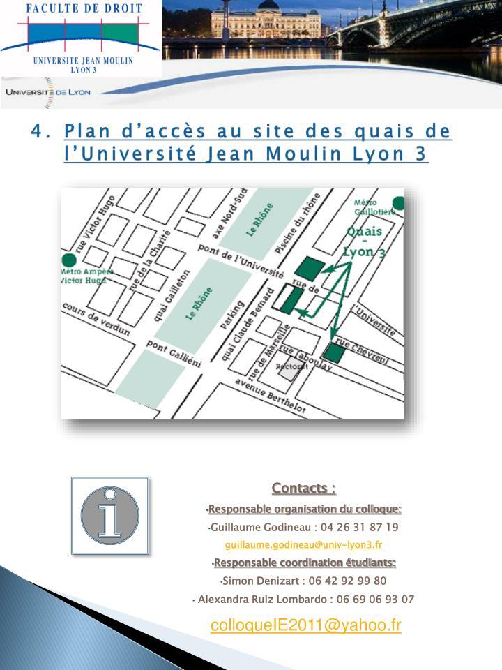 Plan d'accès au site des quais de l'Université Jean Moulin Lyon 3