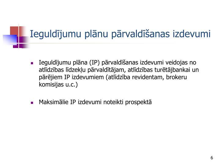 Ieguldījumu plānu pārvaldīšanas izdevumi