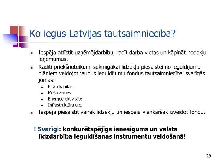 Ko iegūs Latvijas tautsaimniecība?