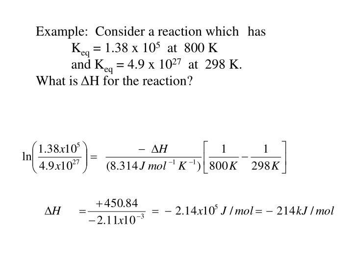 Example:  Consider a reaction which has K