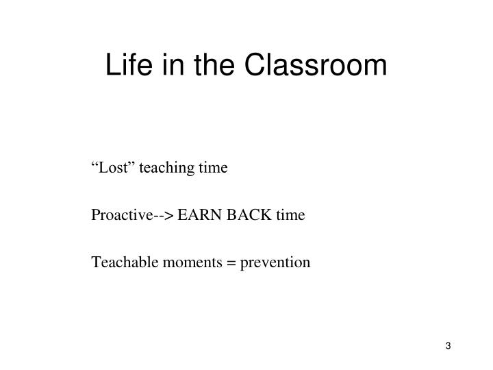 Life in the Classroom