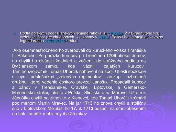 Podľa poľských podhalianskych legiend raboval aj v