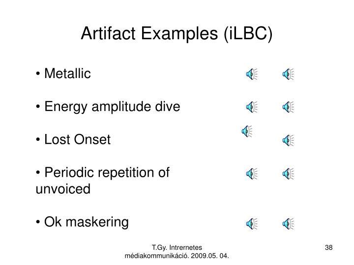 Artifact Examples (iLBC)