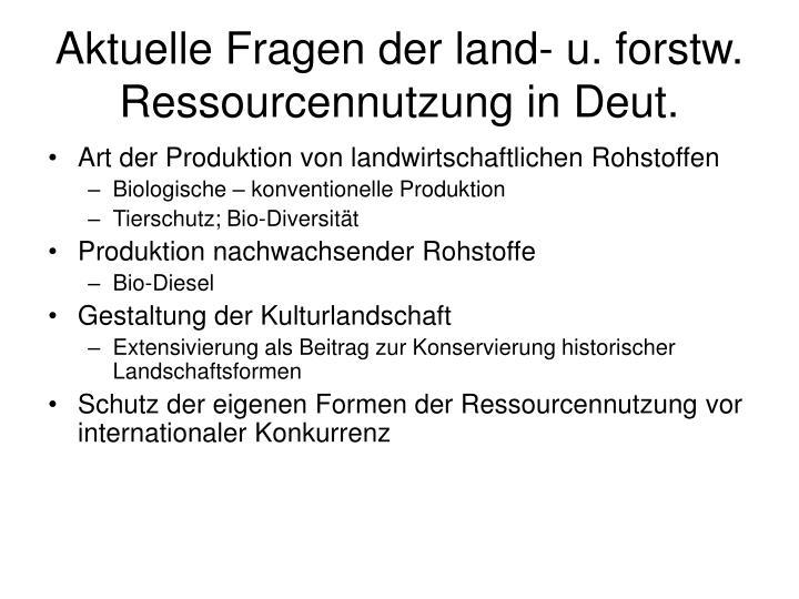 Aktuelle Fragen der land- u. forstw. Ressourcennutzung in Deut.
