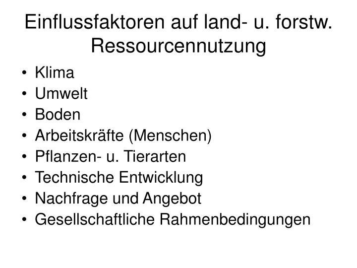 Einflussfaktoren auf land- u. forstw.  Ressourcennutzung