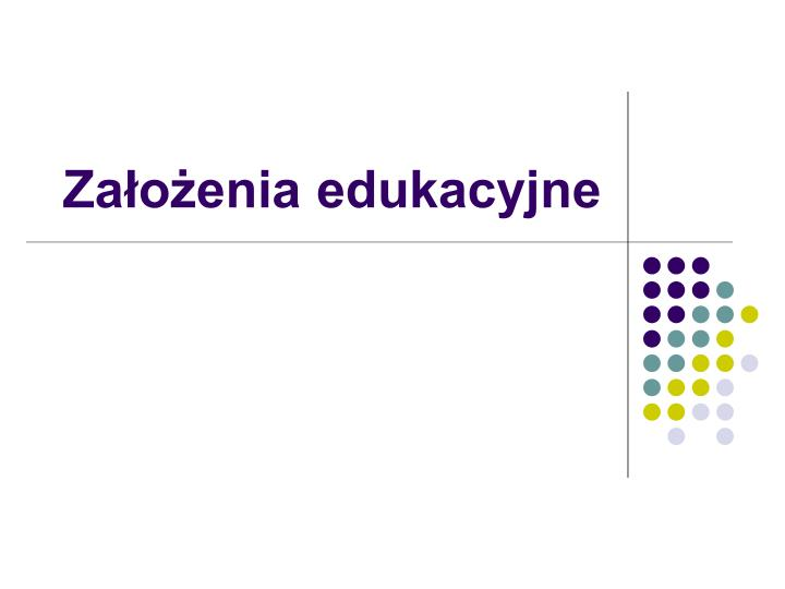 Założenia edukacyjne