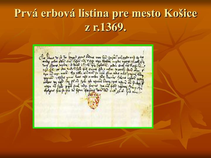 Prvá erbová listina pre mesto Košice z r.1369.