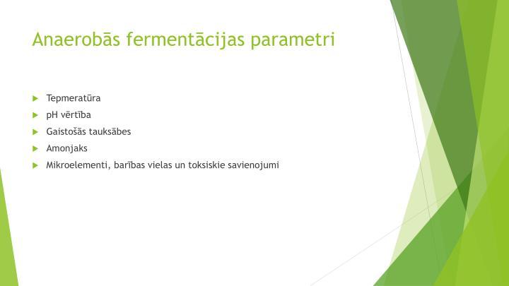Anaerobās fermentācijas parametri