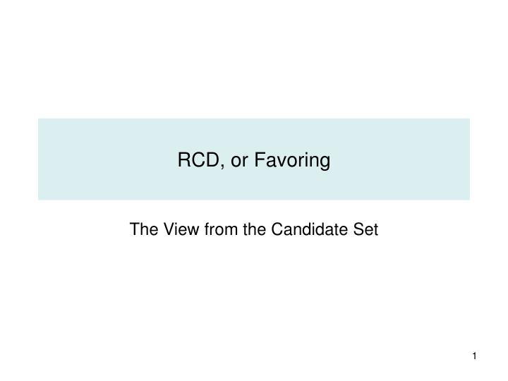 Rcd or favoring