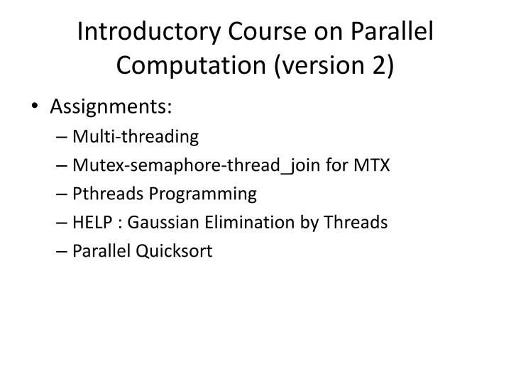 Introductory Course on Parallel Computation (version 2)